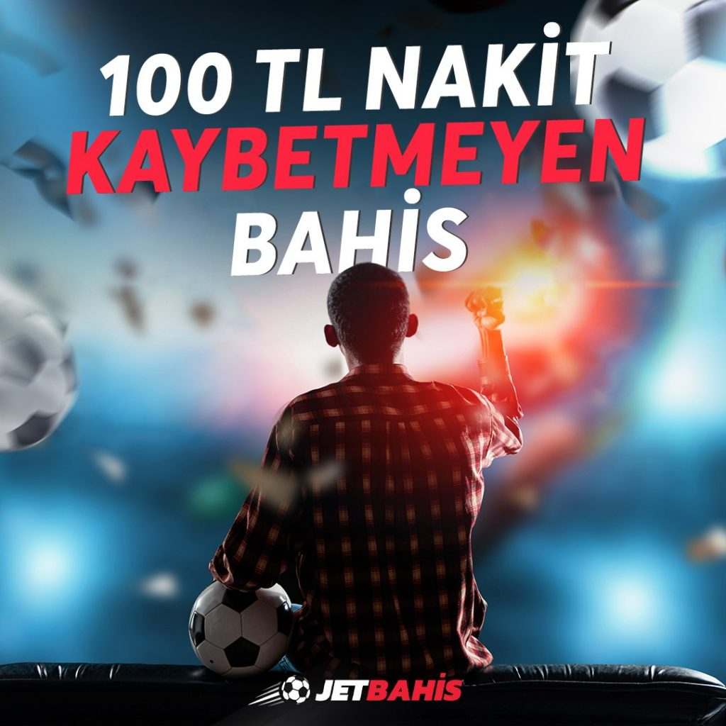 100 TL Kaybetmeyen Bahis Jetbaihs